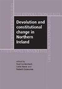 Devolution and Constitutional Change in Northern Ireland