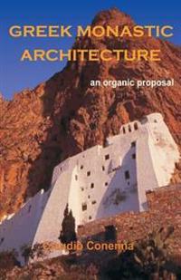 Greek Monastic Architecture: An Organic Proposal