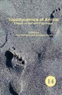 Topodynamics of Arrival