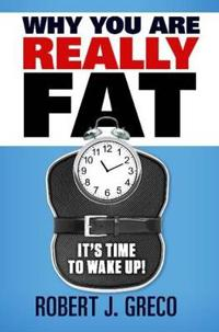 Why You are Really Fat