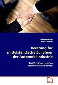 Beratung für mittelständische Zulieferer derAutomobilindustrie