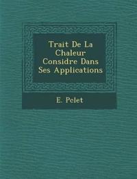Trait¿ De La Chaleur Consid¿r¿e Dans Ses Applications