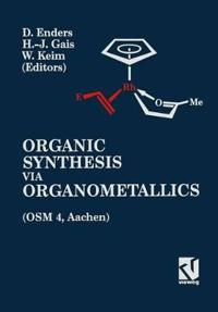 Organic Synthesis Via Organometallics (Osm 4): Proceedings of the Fourth Symposium in Aachen, July 15 to 18, 1992