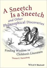 A Sneetch is a Sneetch and Other Philosophical Discoveries: Finding Wisdom