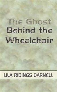 The Ghost Behind the Wheelchair