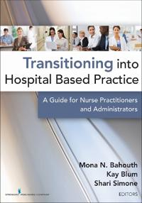 Transitioning Into Hospital-Based Practice