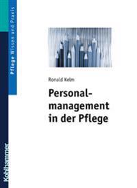 Personalmanagement in Der Pflege: Band 1: Arbeitsrechtliche Grundlagen - Personalbeschaffung - Personalfuhrung