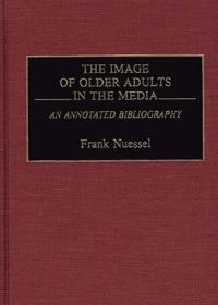 The Image of Older Adults in the Media