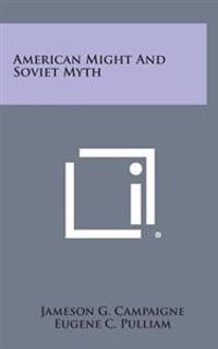 American Might and Soviet Myth