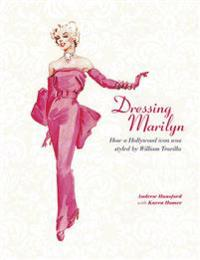 Dressing marilyn - how a hollywood icon was styled