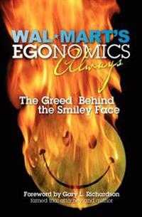 Walmart's Egonomics Always: The Greed Behind the Smiley Face