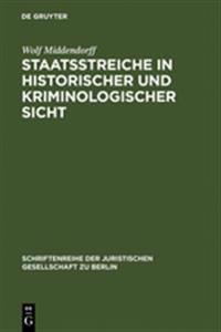 Staatsstreiche in Historischer Und Kriminologischer Sicht