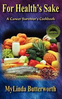 For Health's Sake: A Cancer Survivor's Cookbook