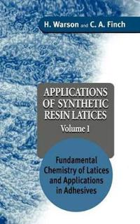 Applications of Synthetic Resin Latices, Fundamental Chemistry of Latices & Applications in Adhesives