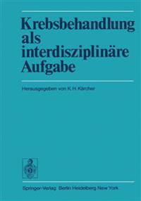 Krebsbehandlung ALS Interdisziplin re Aufgabe