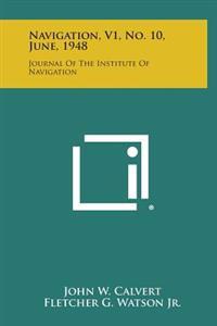 Navigation, V1, No. 10, June, 1948: Journal of the Institute of Navigation
