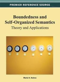 Boundedness and Self-Organized Semantics