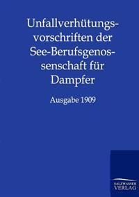 Unfallverhutungsvorschriften Der See-Berufsgenossenschaft Fur Dampfer