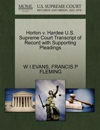 Horton V. Hardee U.S. Supreme Court Transcript of Record with Supporting Pleadings