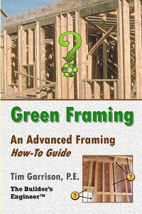 Green Framing: An Advanced Framing How-To Guide