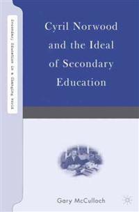 Cyril Norwood and the Ideal of Secondary Education