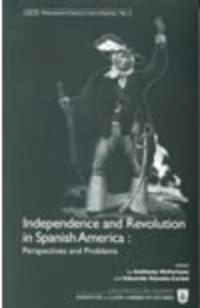 Independence and Revolution in Spanish America