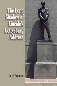 The Long Shadow of Lincoln's Gettysburg Address