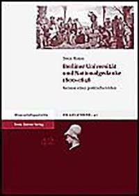 Berliner Universitat Und Nationalgedanke 1800-1848: Genese Einer Politischen Idee