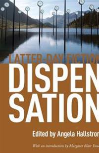 Dispensation: Latter-Day Fiction