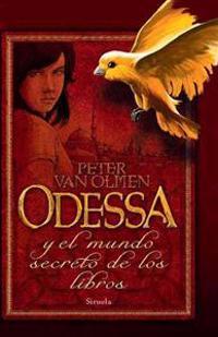 Odessa y el mundo secreto de los libros / Odessa and the secret world of books
