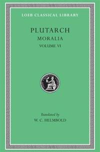 Moralia, Volume VI: Can Virtue Be Taught? on Moral Virtue. on the Control of Anger. on Tranquility of Mind. on Brotherly Love. on Affectio
