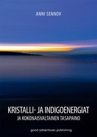Kristalli- ja indigoenergiat - ja kokonaisvaltainen tasapaino