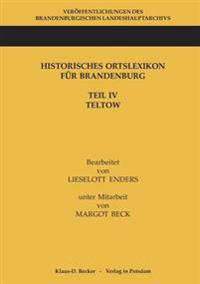 Historisches Ortslexikon Fur Brandenburg, Teil IV, Teltow.