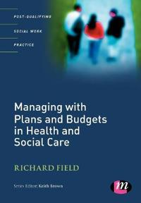 Managing With Plans and Budgets in Health and Social Care