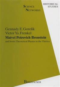 Matvei Petrovich Bronstein and Soviet Theoretical Physics in the Thirties