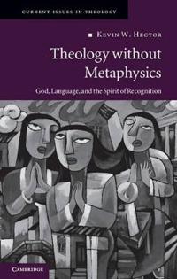 Theology Without Metaphysics