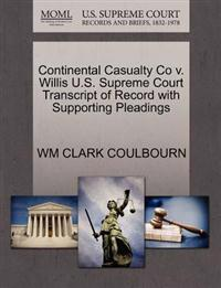 Continental Casualty Co V. Willis U.S. Supreme Court Transcript of Record with Supporting Pleadings