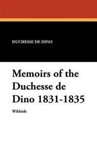 Memoirs of the Duchesse de Dino 1831-1835