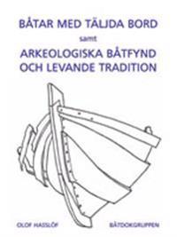 Båtar med täljda bord samt Arkeologiska båtfynd och levande tradition