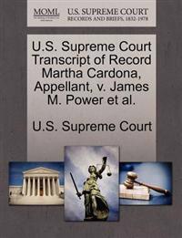 U.S. Supreme Court Transcript of Record Martha Cardona, Appellant, V. James M. Power et al.