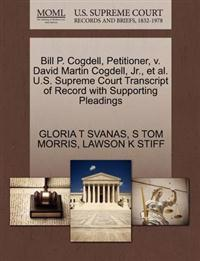 Bill P. Cogdell, Petitioner, V. David Martin Cogdell, JR., et al. U.S. Supreme Court Transcript of Record with Supporting Pleadings