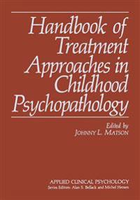 Handbook of Treatment Approaches in Childhood Psychopathology
