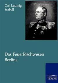 Das Feuerloschwesen Berlins