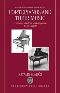 Fortepianos and Their Music