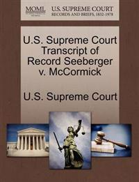 U.S. Supreme Court Transcript of Record Seeberger V. McCormick