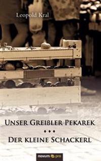 Unser Grei Ler Pekarek/Der Kleine Schackerl