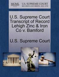 U.S. Supreme Court Transcript of Record Lehigh Zinc & Iron Co V. Bamford