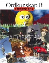 Ordkunskap B Adjektiv Lärarens bok