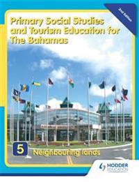 Primary Social Studies and Tourism Education for The Bahamas Book 5   new ed