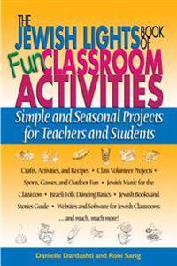 The Jewish Lights Book of Fun Classroom Activities
